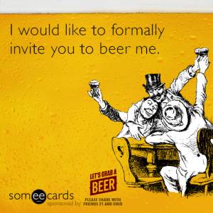 i-would-like-to-formally-invite-you-to-beer-me-J2l
